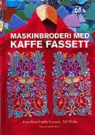 Maskinbroderi med Kaffe Fassett