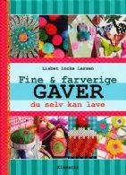 Fine & Farverige Gaver - du selv kan lave